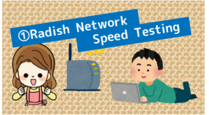 2.1 ①Radish Network Speed Testing